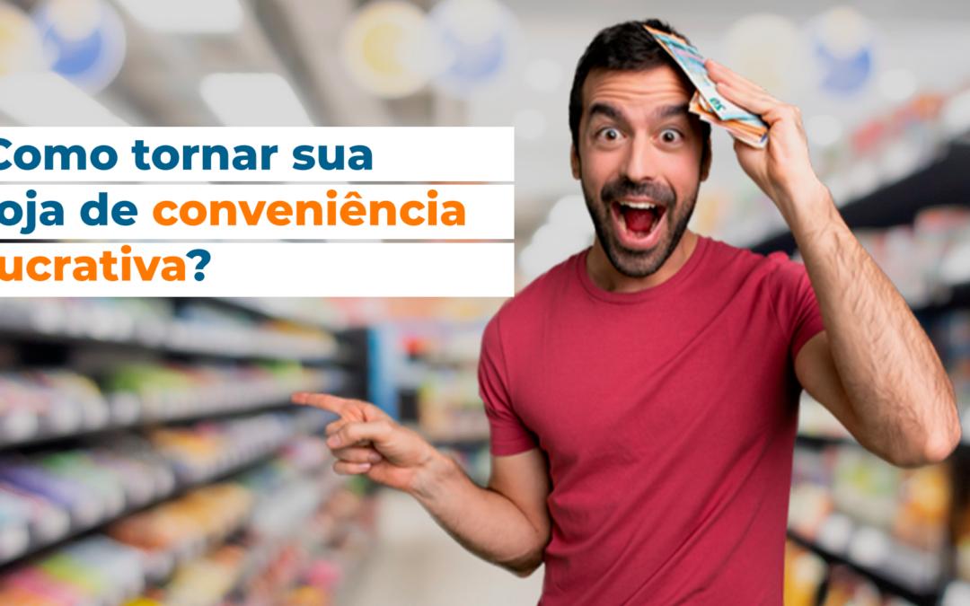 Como tornar sua loja de conveniência lucrativa?